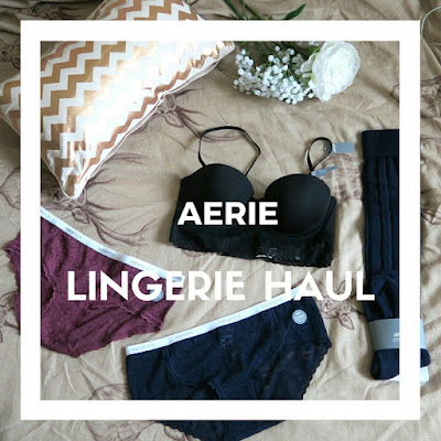 Aerie Lingerie Haul
