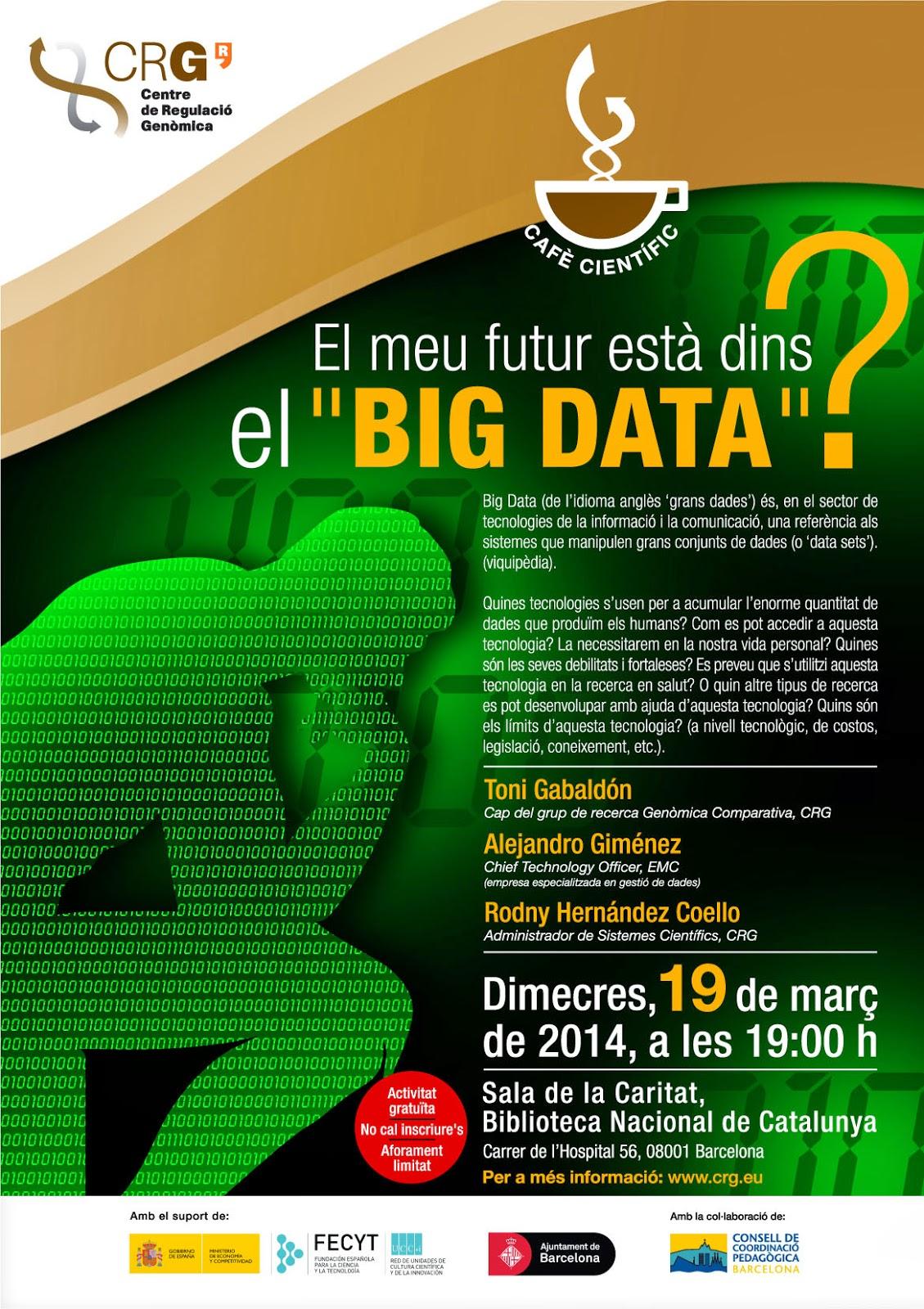 http://www.bnc.cat/esl/Visitanos/Actividades/Cafe-cientific-El-meu-futur-esta-dins-el-BIG-DATA