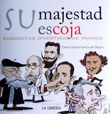 """""""Su Majestad escoja. Anécdotas divertidas de Madrid"""""""