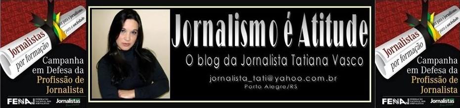Jornalismo é Atitude