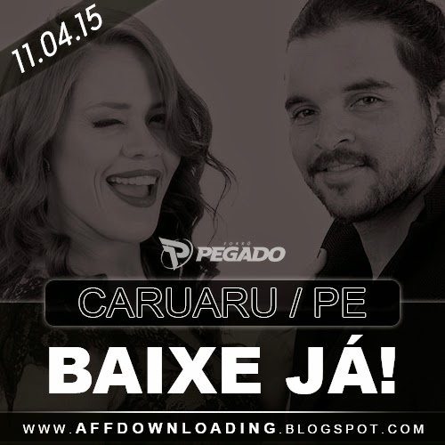 Baixar - Forró Pegado - Caruaru - PE - 11.04.2015