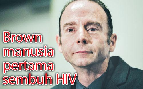 TIMOTHY RAY BROWN, Manusia Pertama sembuh HIV