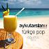 En Çok Dinlenen Türkçe Pop Şarkılar (Ağustos) 2015