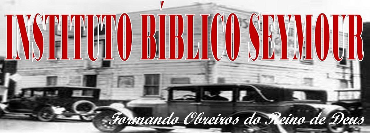 INSTITUTO BÍBLICO SEYMOUR
