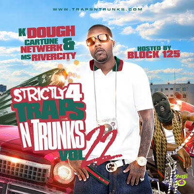 VA-K._Dough_and_Cartune_Netwerk-Strictly_4_The_Traps_N_Trunks_22_(Hosted_By_Block_125)-(Bootleg)-2011