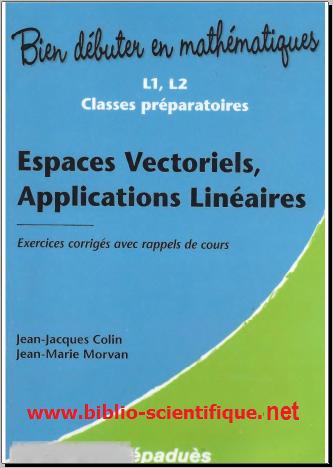 Livre : Espaces Vectoriels, Applications Linéaires - Exercices corrigés avec rappels de cours