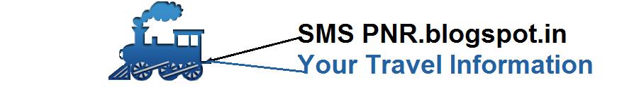 SMS PNR - Check Online Indian Railway / IRCTC PNR Status