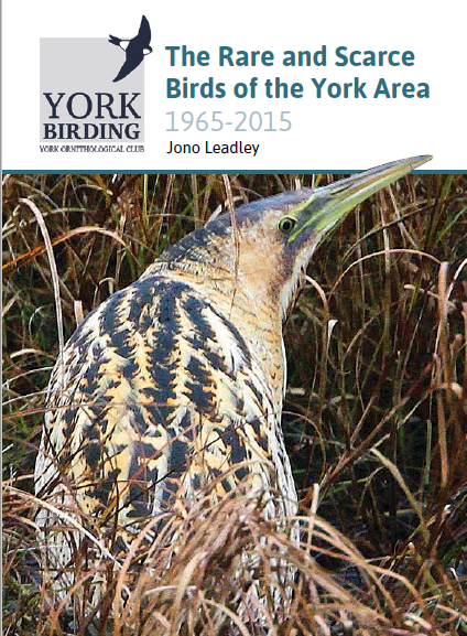 My book, published in Nov 2017: The Rare and Scarce Birds of the York Area 1965 - 2015