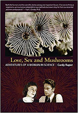 Love, Sex & Mushrooms: A Journey Against the Odds Paperback