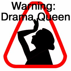 Warning Drama Queen