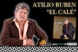 """ATILIO RUBEN """"EL CALÉ"""""""