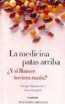 LA MEDICINA PATAS ARRIBA Y SI HAMER TUVIERA RAZN?