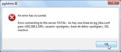 Error connecting to the server:FATAL: no hay una línea en pg_hba.conf para << ip >>, usuario << usuario >>, base de datos << bd >>, SSL inactivo.