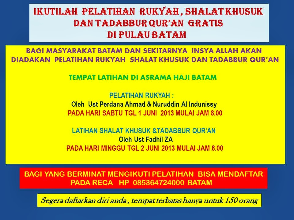 PELATIHAN SHOLAT KHUYUK + RUQYAH + REHAB HATI DI KOTA BATAM