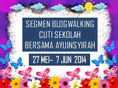 SEGMEN : blogwalking CUTI SEKOLAH bersama ayuinsyirah, Cuti sekolah, Segmen cuti sekolah, Jom join segmen, Segmen Ayu Insyirah, Program cuti sekolah, Jom blogwalking