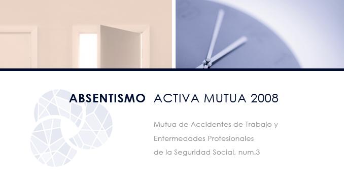 Activa Mutua 2008 - Absentismo