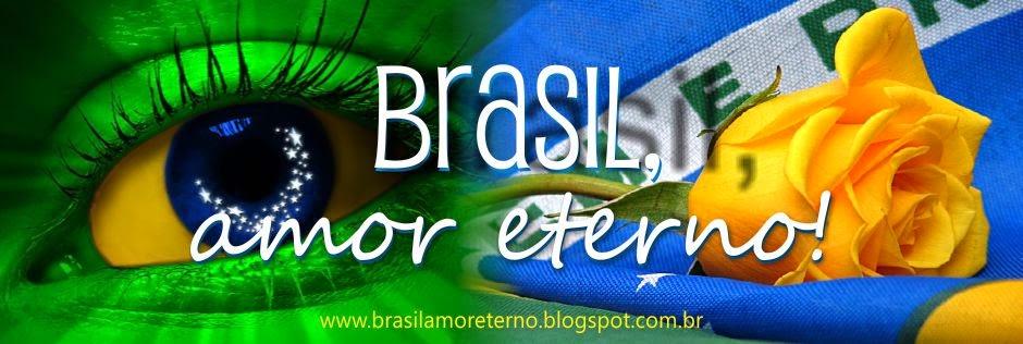 Brasil, Amor Eterno!
