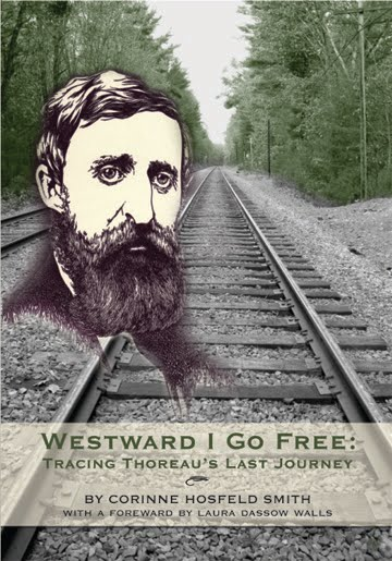 Westward I Go Free: Tracing Thoreau's Last Journey