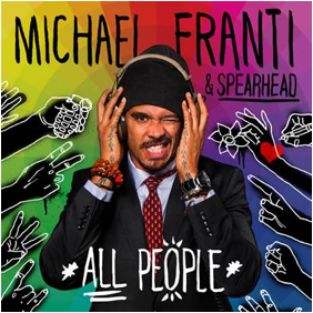 Michael Franti and Spearhead new single and album