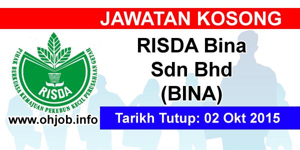 Jawatan Kerja Kosong Risda Bina Sdn Bhd (BINA) logo www.ohjob.info oktober 2015