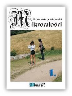 """Sławomir Jankowski – """"Mikrocałości"""""""