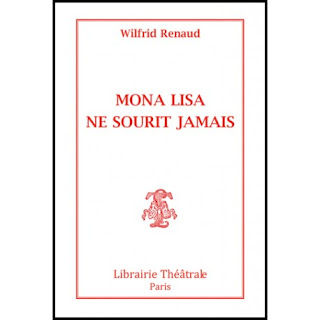http://www.librairie-theatrale.com/librairie-theatrale/12072-mona-lisa-ne-sourit-jamais-9782734905813.html?search_query=wilfrid+renaud&results=1
