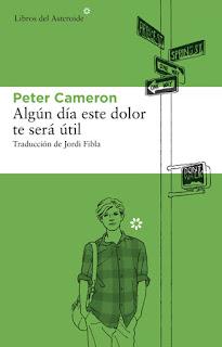 Algún día este dolor te será útil Peter Cameron