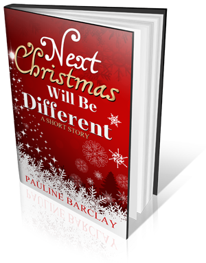 Next Christmas Will Be Different - A Short Story by Pauline Barclay