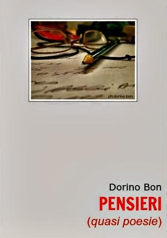 PENSIERI (quasi poesie) Dorino Bon