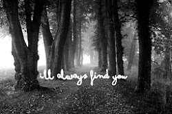I'll always find you...