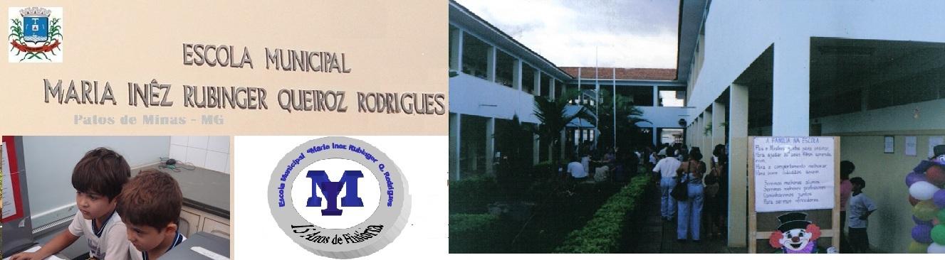 """Escola Municipal """"Maria Inez Rubinger de Queiroz  Rodrigues"""""""
