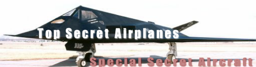 Top secret airplanes
