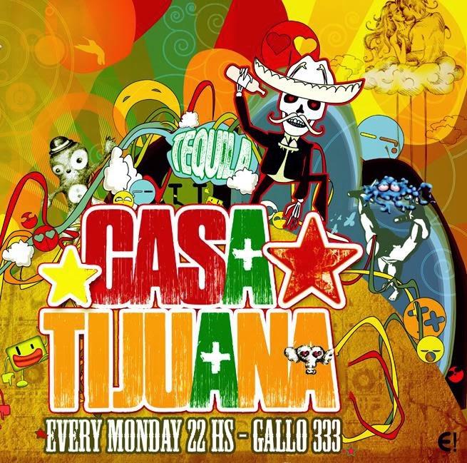Casa Tijuana - Todos los Lunes