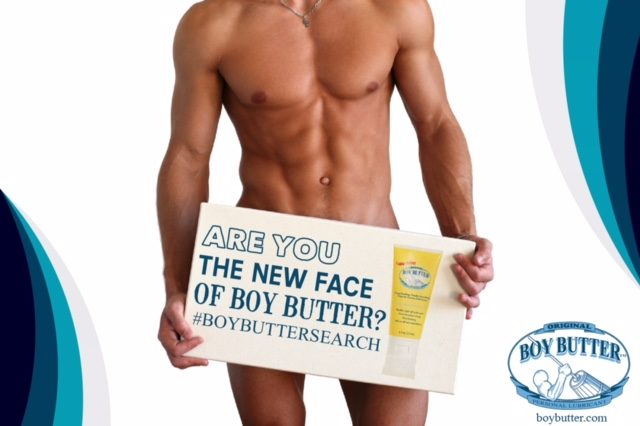 You you the next face of Boy Butter?!