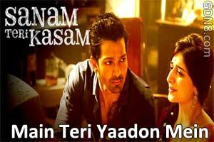 Main Teri Yaadon Mein - Arijit Singh - Sanam Teri Kasam