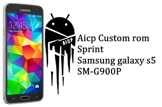 Aicp custom rom for sprint galaxy s5 SM-G900P kltespr smg900p g900p