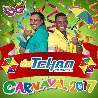 É O TCHAN DO BRASIL 2017