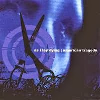 [2002] - As I Lay Dying - American Tragedy (Split CD)