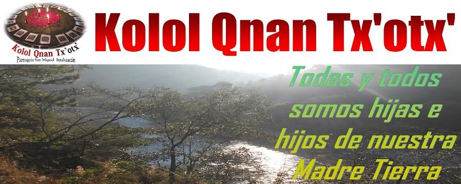 Kolol Qnan Tx'otx'