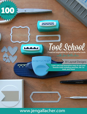 Tool Schoo: Using Popular Tools on Your Scrapbooks in New Ways Ebook by Jen Gallacher http://jen-gallacher.mybigcommerce.com/tool-school-scrapbooking-ebook/