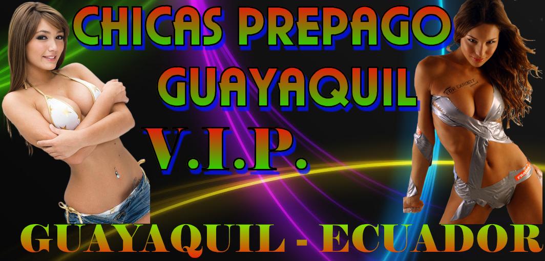 GUAYAQUIL PREPAGO VIP ELITE ESCORTS