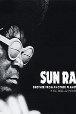 Sun Ra: The Brother from Another Planet (2005)