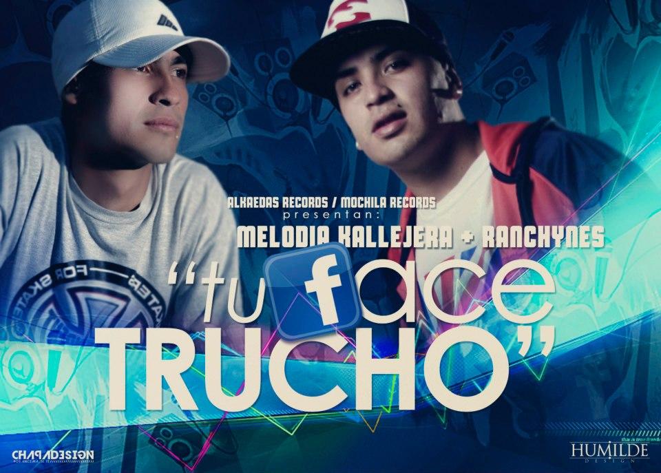 Ranchynes Ft Melodia Kallejera – Tu Face Trucho (ABRIL)
