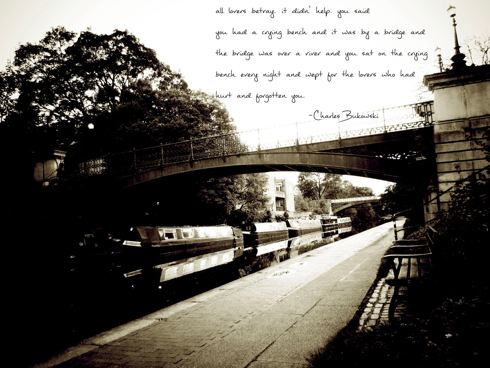 all lovers betray, crying bench, Camden lock, London, poetry, An almost made up poem, Charles Bukowski, black and white, photo, potography