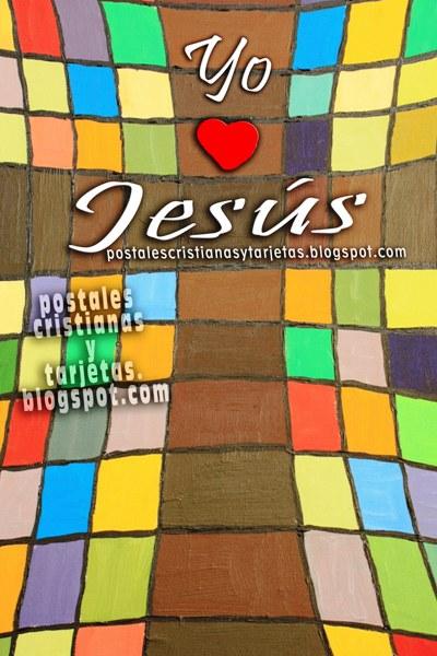 Postal Cristiana Yo Amo a Jesús. Imágenes, postales, tarjetas de Jesús te amo, para compartir por facebook. semana santa, mensaje cristiano para amigos, cruz de Cristo