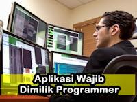 Aplikasi Yang Wajib Dimiliki Untuk Menjadi Seorang Programmer