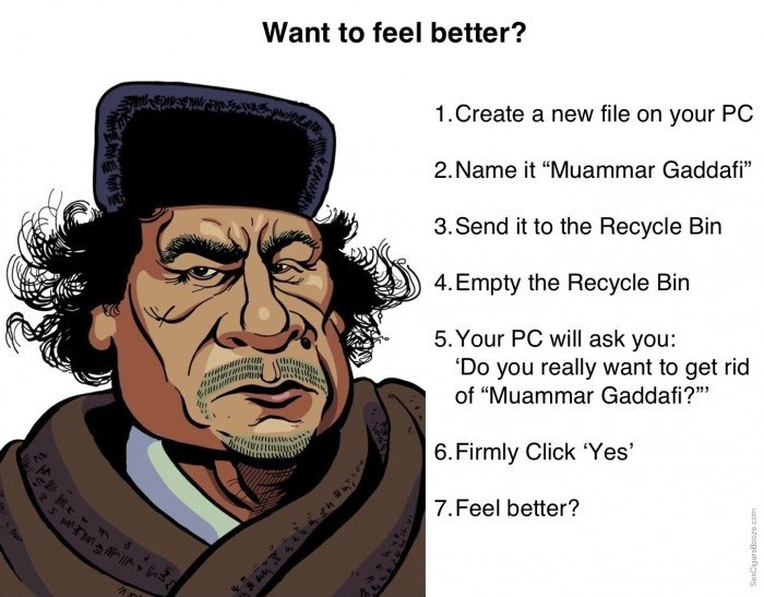 Want To Feel Better? - Muammar Gaddafi