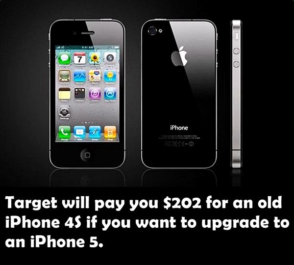 Taget will pay you &202 for an old iPhone 4$ if you want to upgrade to an iPhone 5.