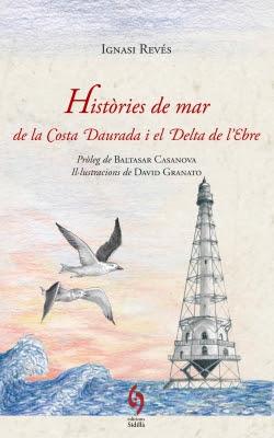 Històries de mar de la Costa Daurada i el Delta de l'Ebre (Ignasi Revés)