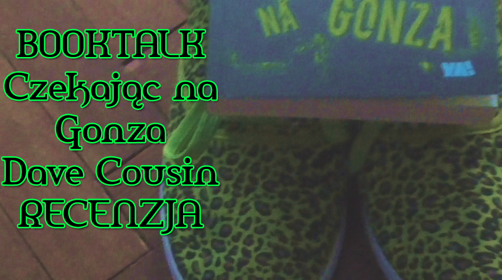 http://secret-books.blogspot.com/2014/10/booktalk-czekajac-na-gonza.html
